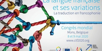 """Congrès mondial """"La traduction en francophonie"""" - 8 et 9 mai 2020, Mons"""